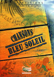 """Chansons Bleu Soleil Livre """"Partitions"""""""