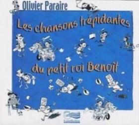 CD Les chansons trépidantes du petit roi Benoît CD