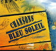 Chansons Bleu Soleil CD Audio