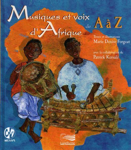 Musiques et voix d'Afrique … de A à Z : livre + CD