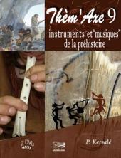 """Thèm'Axe 9 DVD : Instruments et """"musiques"""" de la préhistoire"""