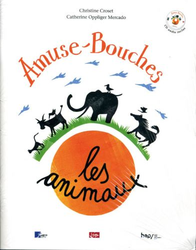 Amuse-Bouches : Les animaux (Ouvrage + CD audio)