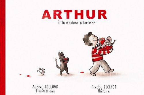 Arthur et la machine à tartiner - livre-CD