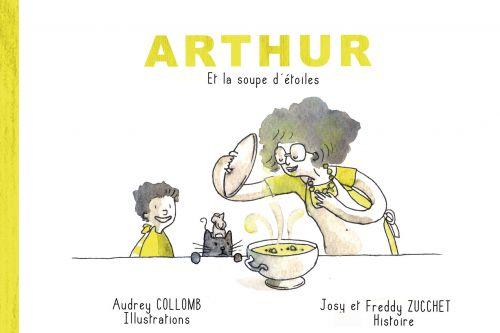 Arthur et la soupe d'étoiles - Livre / CD